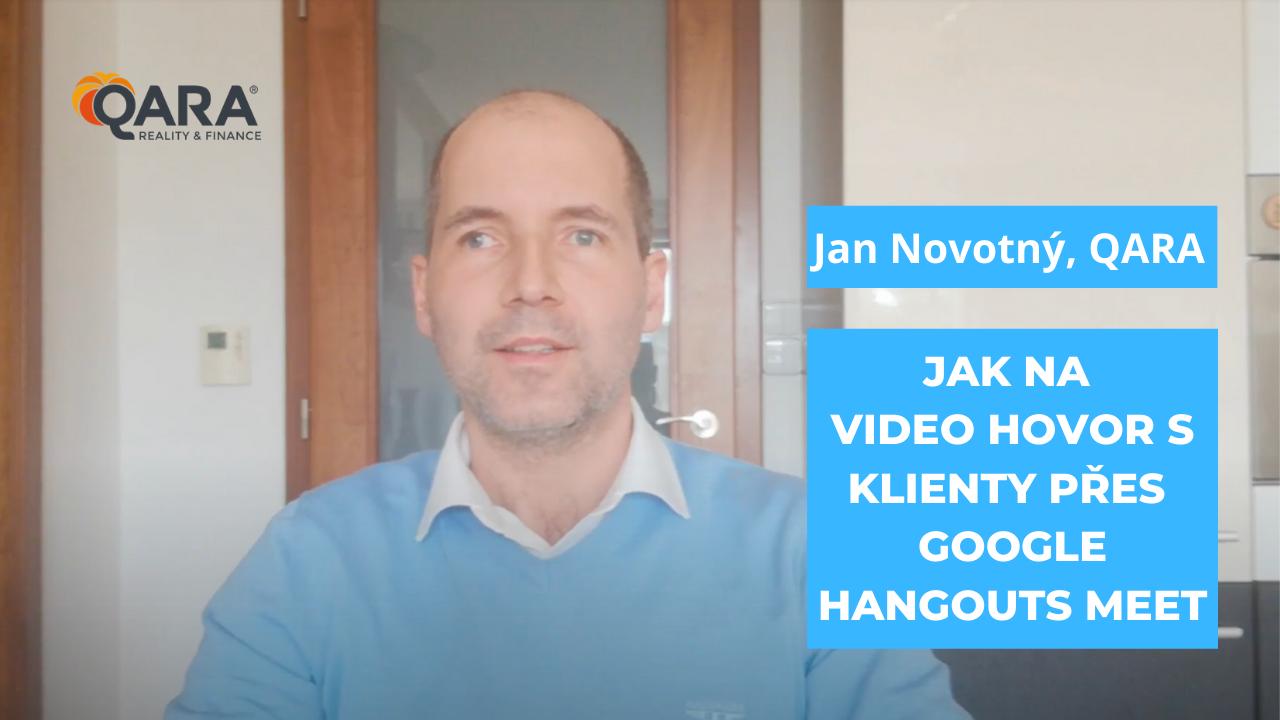 Jak na videohovory s klienty přes Google Hangouts meet? Jan Novotný, QARA